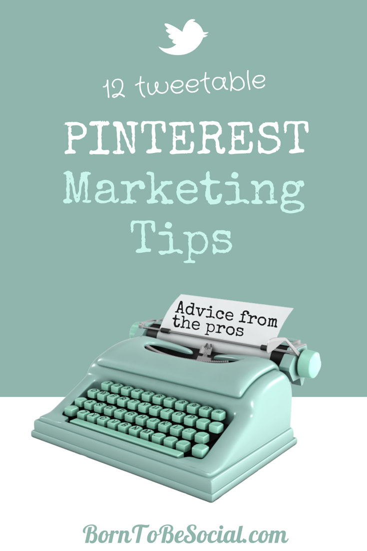 Tweetable Pinterest Marketing Tips from the Pros - Infographic | via #BornToBeSocial