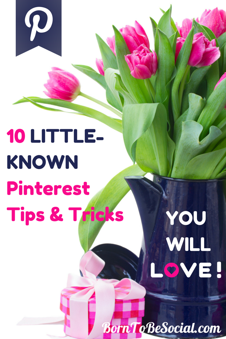 10 LITTLE-KNOWN PINTEREST TIPS & TRICKS YOU WILL LOVE! - I love discovering new ways to get the most out of Pinterest. In this blog post, I am sharing some of my favourite tricks that you can use to improve your marketing on Pinterest. I bet there are one or two tricks here that you have not seen before | via #BornToBeSocial