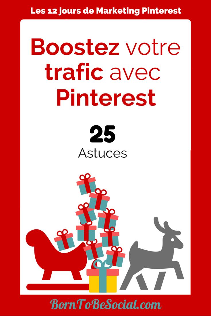 Boostez votre trafic avec Pinterest - Voici 25 astuces !