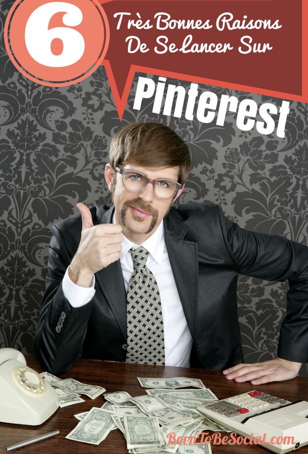 Business : 6 Très Bonnes Raisons De Se Lancer Sur Pinterest | via #BornToBeSocial