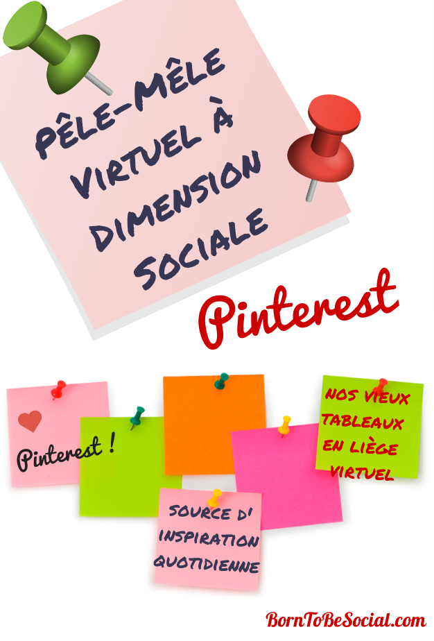 Pinterest - Le Pêle-Mêle Virtuel à Dimension Sociale | via #BornToBeSocial