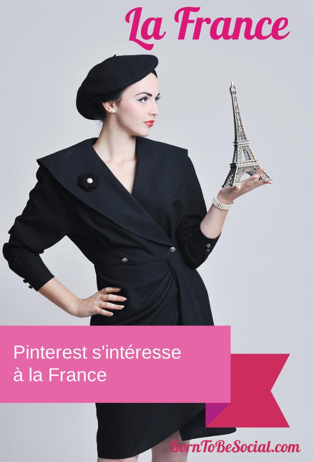 Pinterest s'intéresse à la France | via #BornToBeSocial
