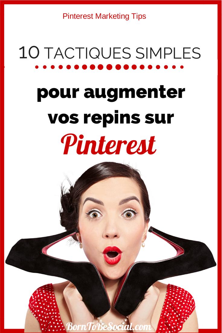 10 tactiques simples pour augmenter vos repins sur Pinterest | via #BornToBeSocial