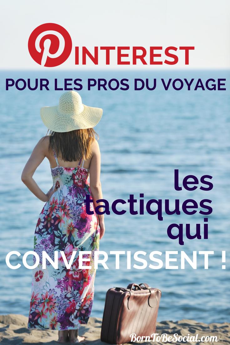 Pinterest pour les Pros du voyage : Les tactiques qui convertissent ! | via #BornToBeSocial