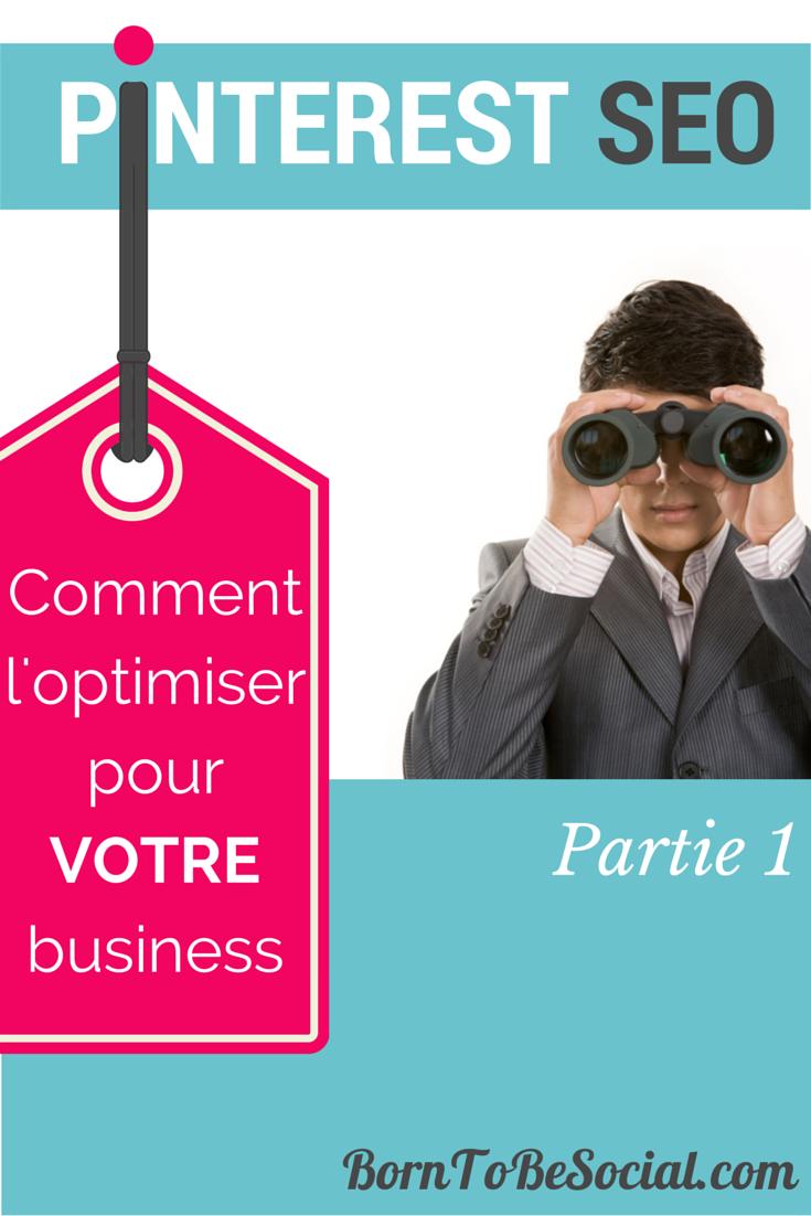 SEO Pinterest : Comment l'optimiser pour votre business ! | via #BornToBeSocial