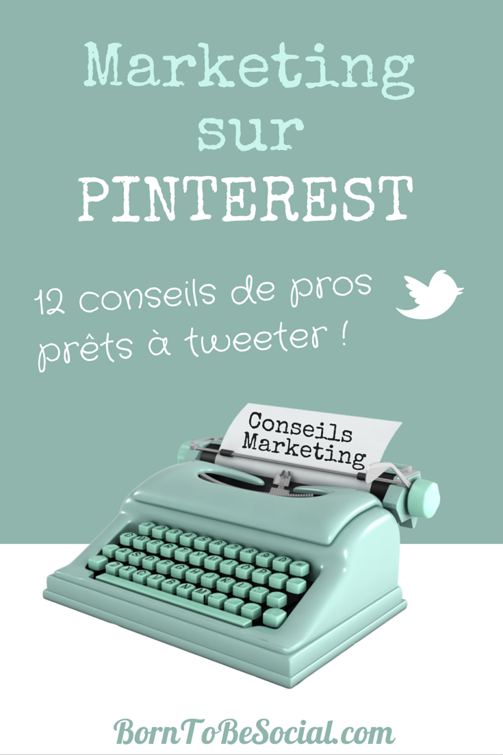 Marketing sur Pinterest : 12 conseils de pros - Infographie. - | via #BornToBeSocial