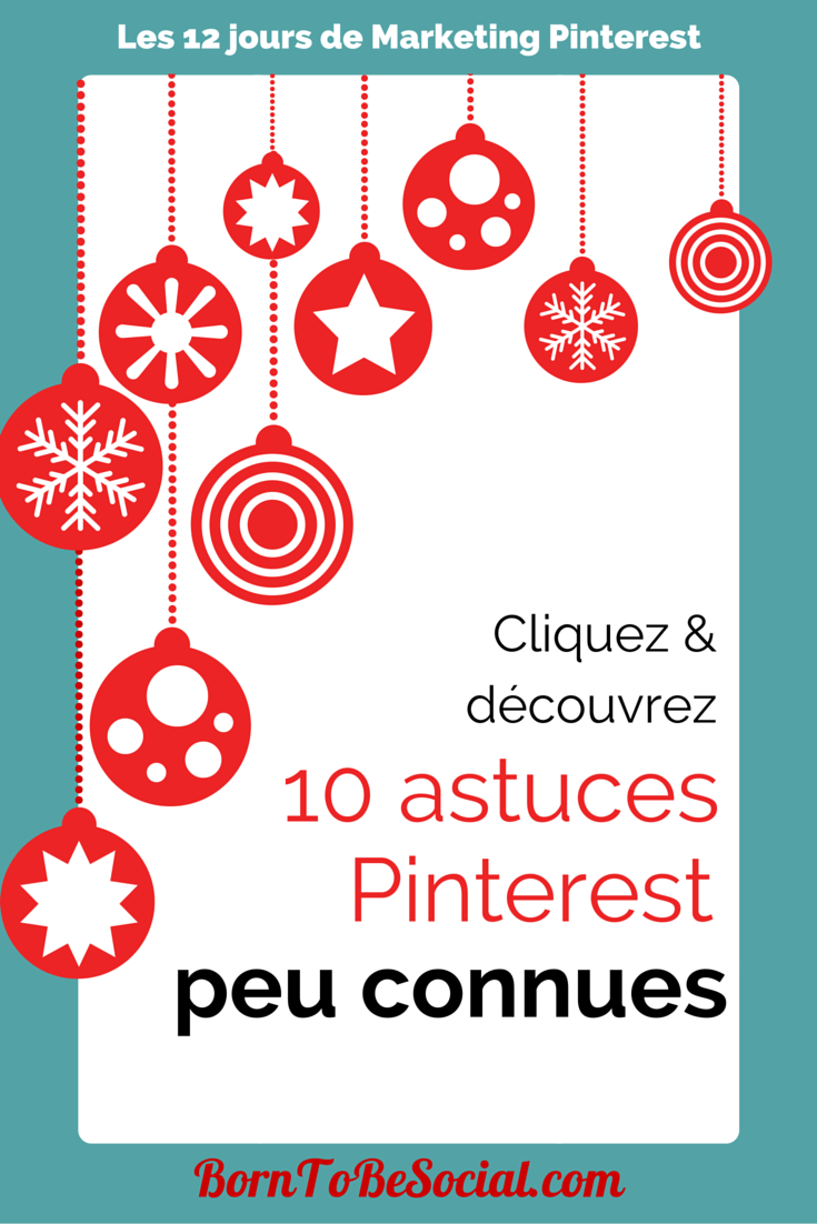 10 Astuces Pinterest peu connues - Cliquez & découvrez !