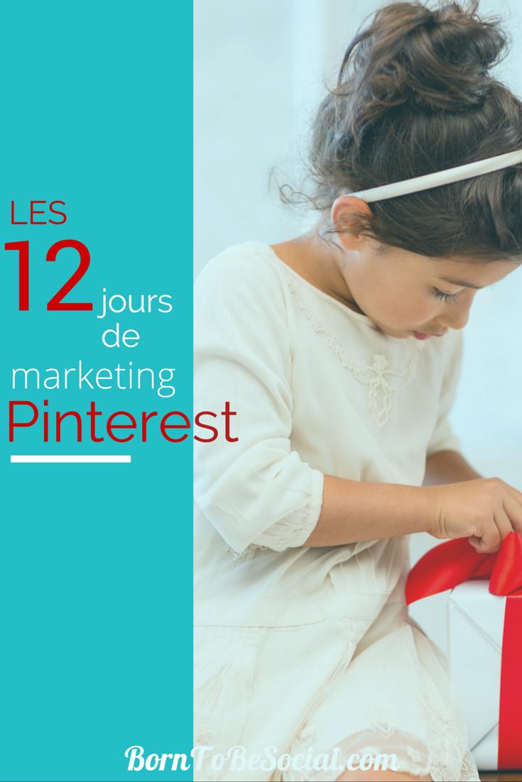 LES 12 JOURS MARKETING PINTEREST - Je vous offre 12 conseils & astuces. Quotidiennement, au cours des 12 derniers jours, j'ai partagé une épingle contenant une astuce Marketing Pinterest sur un tableau Pinterest dédié. Ici je mets en lumière les conseils de marketing sur Pinterest les plus importants que j'ai partagé au cours des 12 derniers mois sur mon blog. Profitez-en !  | BornToBeSocial.com - Pinterest Marketing & Training